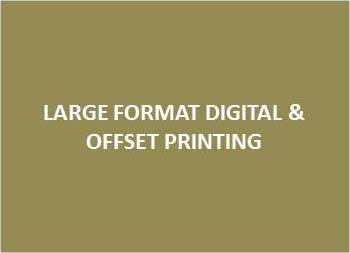 LARGE FORMAT DIGITAL &  OFFSET PRINTING
